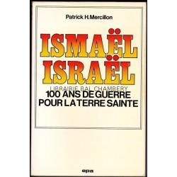 Ismaël Israël - 100 ans de guerre pour la terre sainte