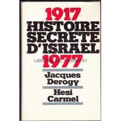 1917-1977 HISTOIRE SECRETE D'ISRAEL