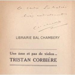 Une âme et pas de violon ... Tristan Corbière - Avec un portrait de Tristan Corbière par lui-même