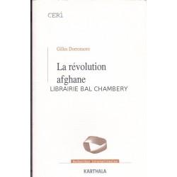 La Révolution afghane - Des communistes aux tâlebân