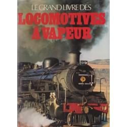 Le grand livre des Locomotives à vapeur