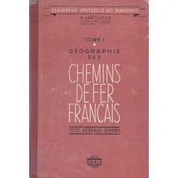 Géographie des chemins de fer français - Tome 1