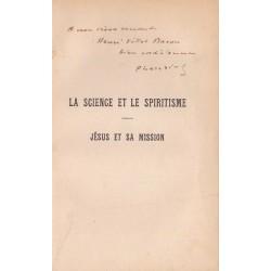La science et le spiritisme - Jésus et sa mission Conférences faites à la société Allan Kardec le 4 et le 18 décembre 1912
