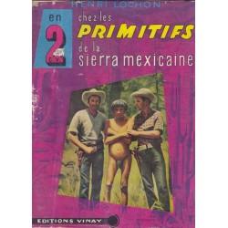 En 2 C.V. chez les primitifs - Indiens Tarahumaras de la Sierra mexicaine - Photos Eric de Waubert de Genlis