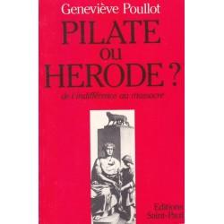 Pilate ou Hérode ? de l'indifférence au masssacre - Préfacé par Madame la Maréchale Leclerc de Hautecloque