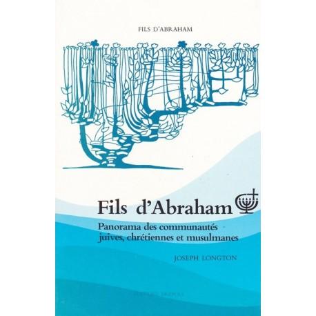 Fils d'Abraham  Panorama des communautés juives, chrétiennes et musulmannes