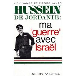 Hussein de Jordanie : ma guerre avec Israël