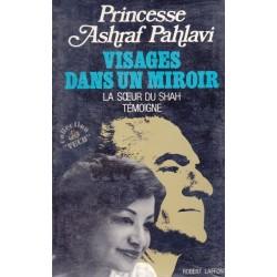 Visages dans un Miroir - La Soeur du Shah témoigne