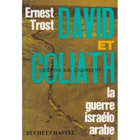 David et Goliath La guerre israélo-arabe