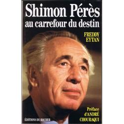 Shimon Peres au carrefour du destin - Préface d'André Chouraqui