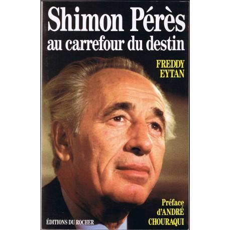 Shimon Pérès au carrefour du destin
