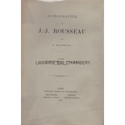 Iconographie de J. J. Rousseau – Publié par le comité du centenaire
