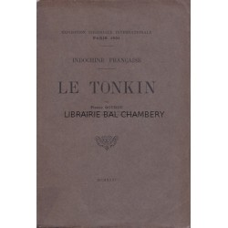 Le Tonkin – Indochine française – Exposition coloniale internationale Paris 1931