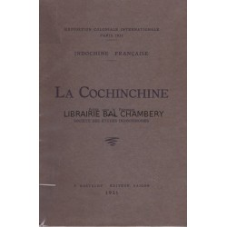 La Cochinchine – Exposition coloniale internationale Paris 1931