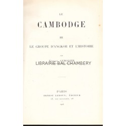 Le Cambodge III. Le groupe d'Angkor et l'histoire,