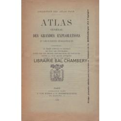 Atlas général des grandes explorations et découvertes géographiques