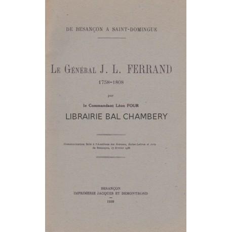 De Besançon à St Domingue Le Général J.L. Ferrand 1758 - 1808