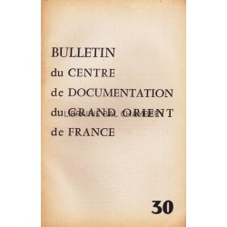 Bulletin du Centre de documentation du Grand Orient de France N° 30