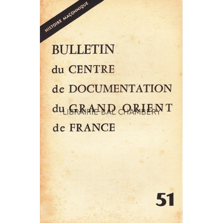 Bulletin du Centre de documentation du Grand Orient de France N° 51