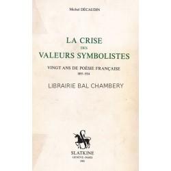 La crise des valeurs symbolistes -  Vingt ans de poésie française  1895-1914
