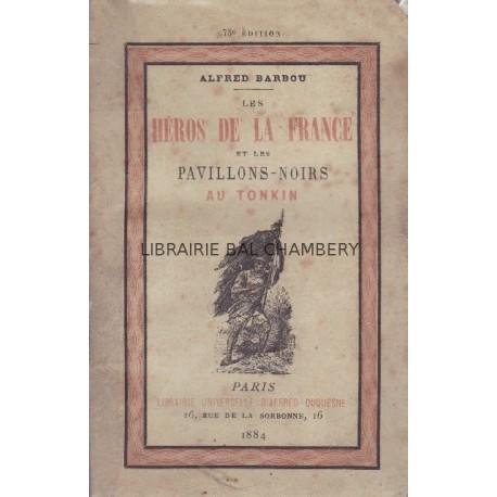 Les Héros de la France et les Pavillons noirs au Tonkin
