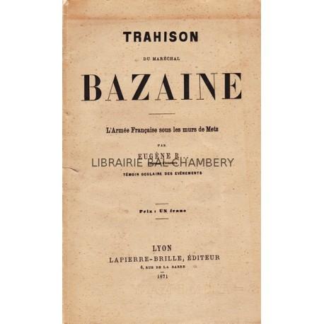 Trahison du Maréchal Bazaine - L'Armée française sous les murs de Metz