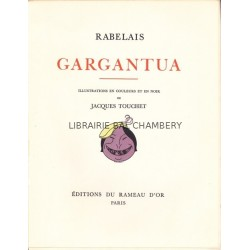 Gargantua - Pantagruel - Illustrations en couleurs et en noir de Jacques Touchet