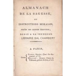Almanach de la Sagesse , ou instructions morales tirées des saintes Ecritures, dédié à la Jeunesse