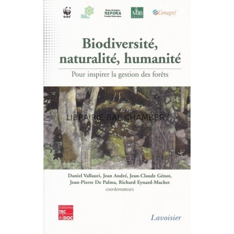 Biodiversité, naturalité, humanité  Pour inspirer la gestion des forêts