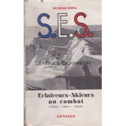 S.E.S. Eclaireurs-Skieurs au combat (1940-1944-1945)