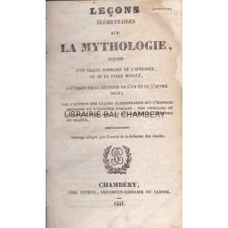 Leçons élémentaires sur la Mythologie, suivies d'un traité sommaire de l'apologue ou de la fable morale, ...