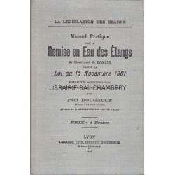 Manuel Pratique pour la Remise en Eau des Etangs du département de l'Ain d'après la loi du 15 Novembre 1901
