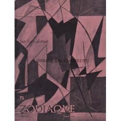 Zodiaque n°71 - Sur l'art abstrait