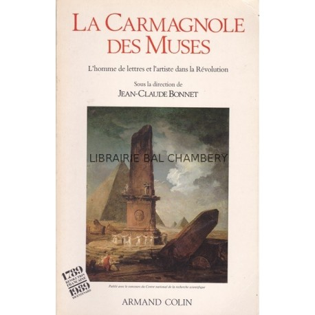 La Carmagnole des Muses  L'homme de lettres et l'artiste dans la Révolution