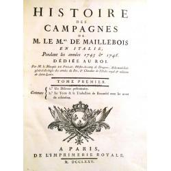 Histoire des campagnes de M. le Maréchal de Maillebois en Italie, pendant les années 1745 & 1746